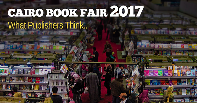 what publishers said about Cairo book fair - publishing in the middle east - Cairo international book fair 2017