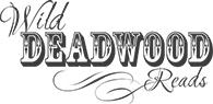 Wild Deadwoods Reads